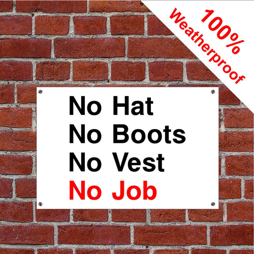 No Hat No Boots No Vest No Job Health and safety sign  in various sizes & materials