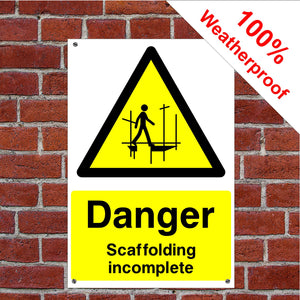 Danger Scaffolding incomplete Health and safety signs CONS021 in various sizes & materials