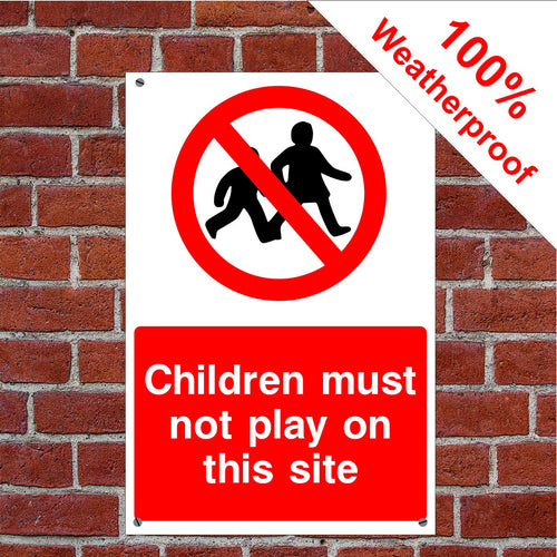 Children must not play on site Health and safety signs CONS022 in various sizes & materials