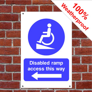 Disabled ramp access this way with left arrow Health and safety signs