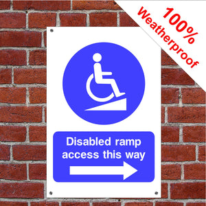 Disabled ramp access this way with right arrow Health and safety signs