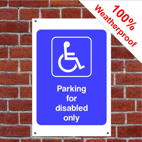 Parking for disabled only Health and safety signs
