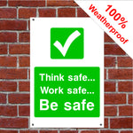 Think safe work safe be safe sign