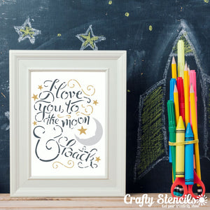 Love you to the Moon and Back Craft Stencil by Crafty Stencils