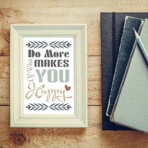 Do More of What Makes You Happy Craft Stencil by Crafty Stencils