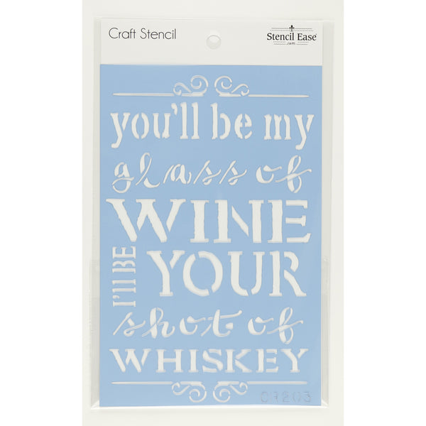 You'll be my Shot of Whiskey Craft Stencil