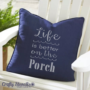 Life is Better on the Porch Craft Stencil by Crafty Stencils