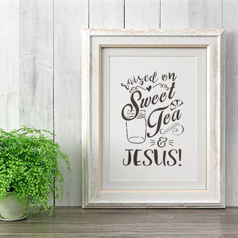 Raised on Sweet Tea and Jesus Craft Stencil by Crafty Stencils