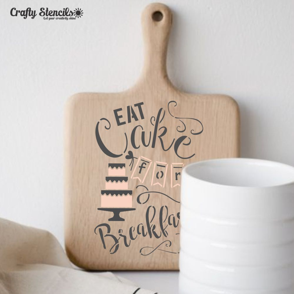 Eat Cake for Breakfast 2 Craft Stencil