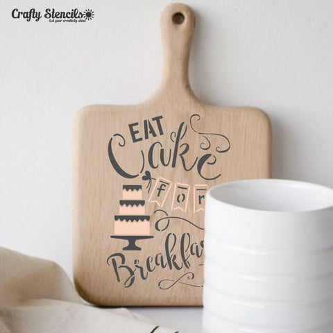 Eat Cake for Breakfast 2 Craft Stencil by Crafty Stencils