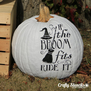 If the Broom Fits Halloween Craft Stencil