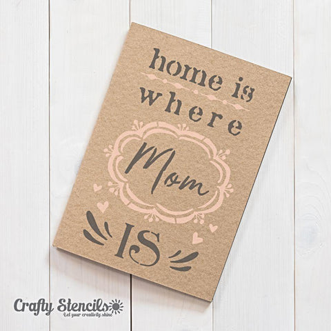 Where Mom Is Craft Stencil by Crafty Stencils