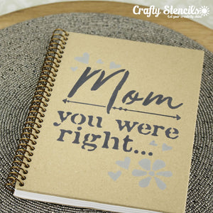 Mom is Right Craft Stencil