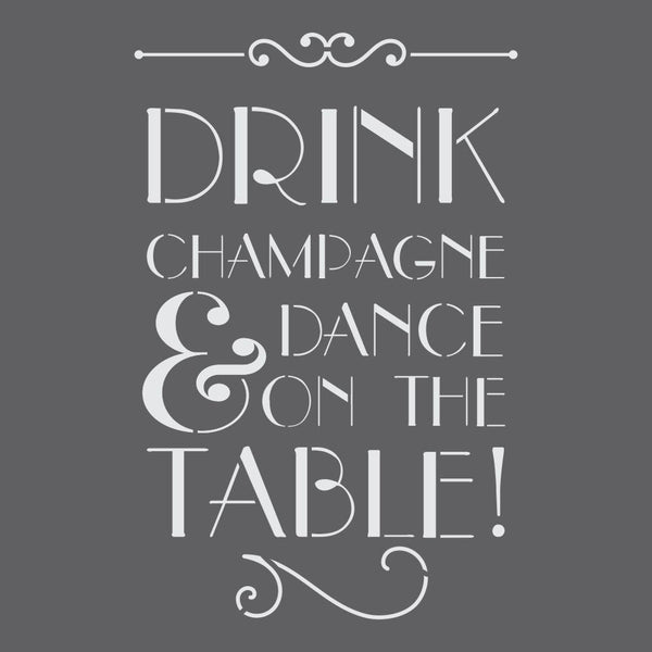 Drink Champagne and Dance on the Table Craft Stencil