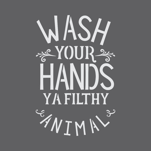 Wash Your Hands Filthy Animal Craft Stencil