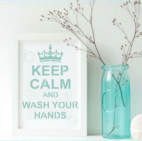 Keep Calm and Wash Your Hands Craft Stencil