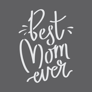 Best Mom Ever Mini Craft Stencil