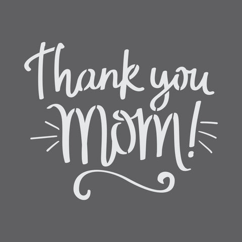 Thank You Mom Mini Craft Stencil