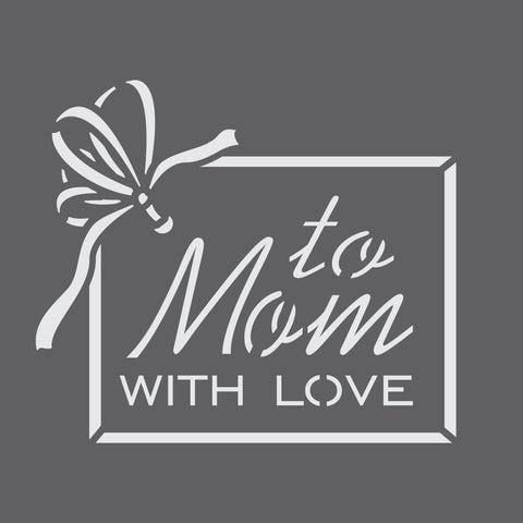 To Mom With Love Mini Craft Stencil