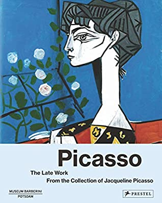 Picasso: The Late Work from the Collection of Jacqueline Picasso