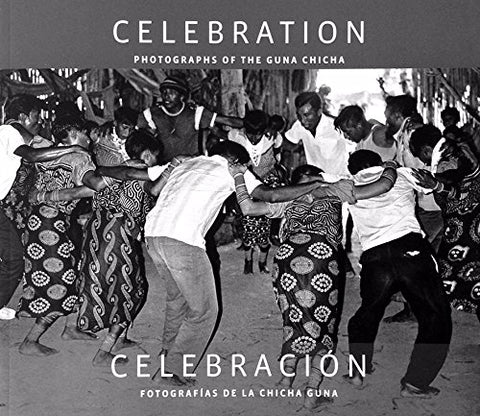 Celebration: Photographs of the Guna Chicha