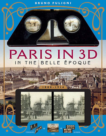 Paris in 3D in the Belle Époque | A Book Plus Stereoscopic Viewer