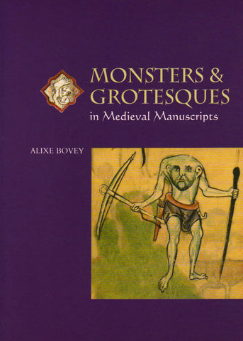 Monsters and Grotesques in Medieval Manuscripts