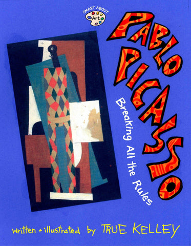 Pablo Picasso: Breaking All the Rules | Children's Book