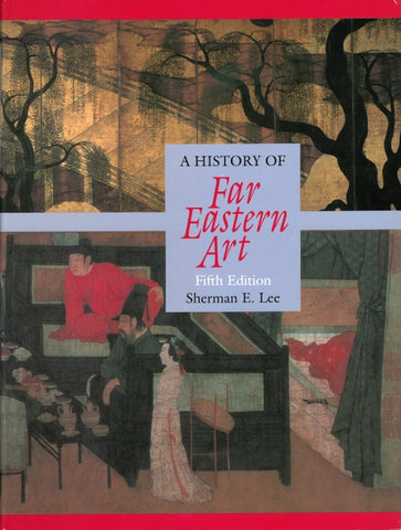 A History of Far Eastern Art, Fifth Edition