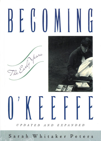 Becoming O'Keeffe: The Early Years | Sarah Whitaker Peters