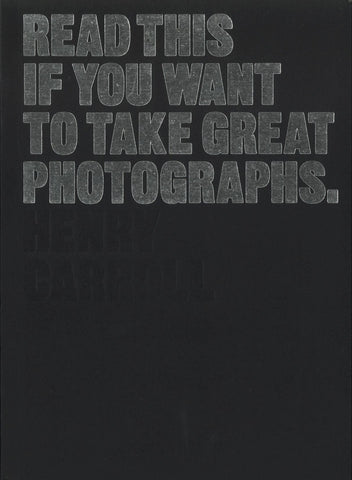 Read This If You Want to Take Great Photographs | Henry Carroll