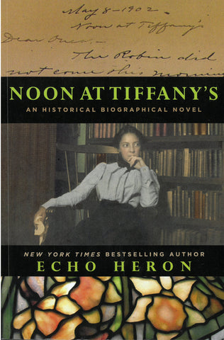 Noon at Tiffany's: An Historical, Biographical Novel