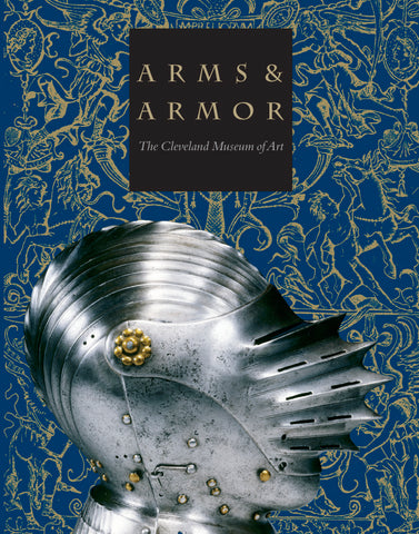 Arms & Armor: The Cleveland Museum of Art Catalog