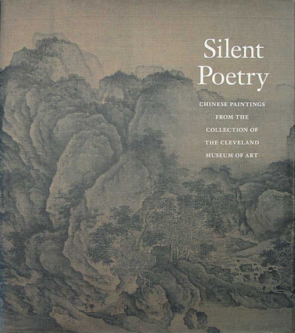 Silent Poetry: Chinese Paintings from the Collection of the Cleveland Museum of Art