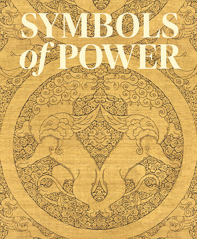 Symbols of Power: Luxury Textiles from Islamic Lands | Catalogue