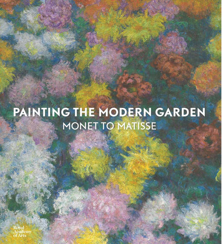 Painting the Modern Garden: Monet to Matisse Catalog