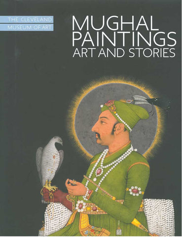 Mughal Paintings: Art and Stories | Exhibition Catalogue
