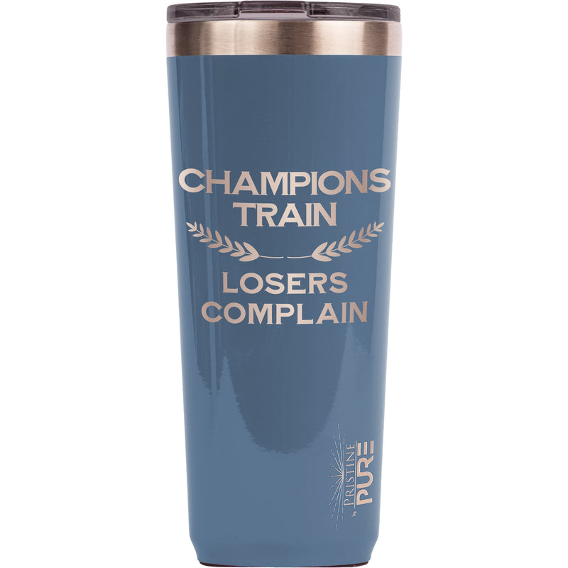 """Twistie"" 22oz Antimicrobial Tumbler - Champions Train, Losers Complain"