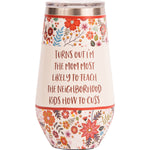 "16 oz Stemless Wine Cup - ""...mom most likely to teach the neighborhood kids how to cuss"""