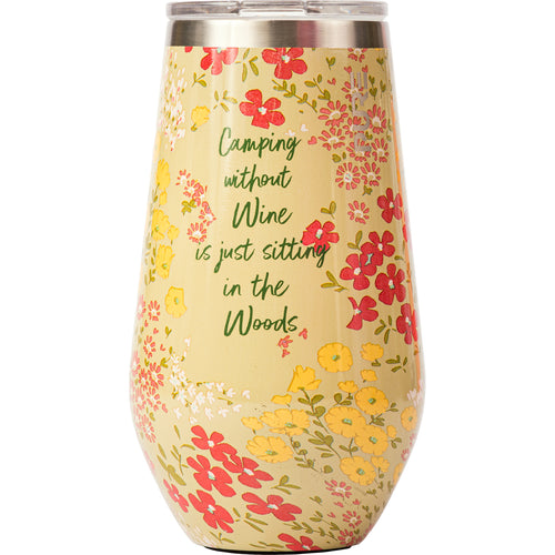 "16 oz Stemless Wine Cup - ""Camping without wine is just sitting in the woods"""
