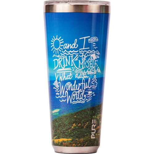 "32 oz Tumbler - ""And I Drink To Myself What A Wonderful World"""