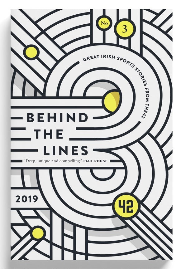 Behind the Lines, No. 3 - Great Irish sports stories from The42, 2019