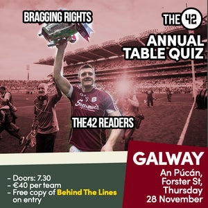 The42's Big, Big Table Quiz in Galway (Thurs 28 November)