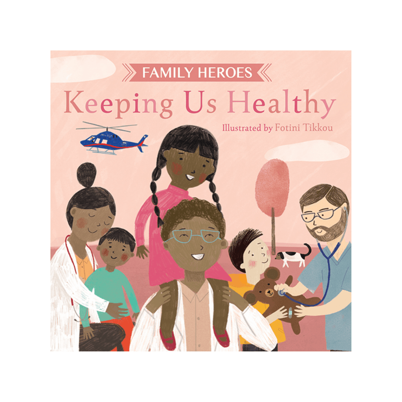 Family Heroes Keeping Us Healthy Book