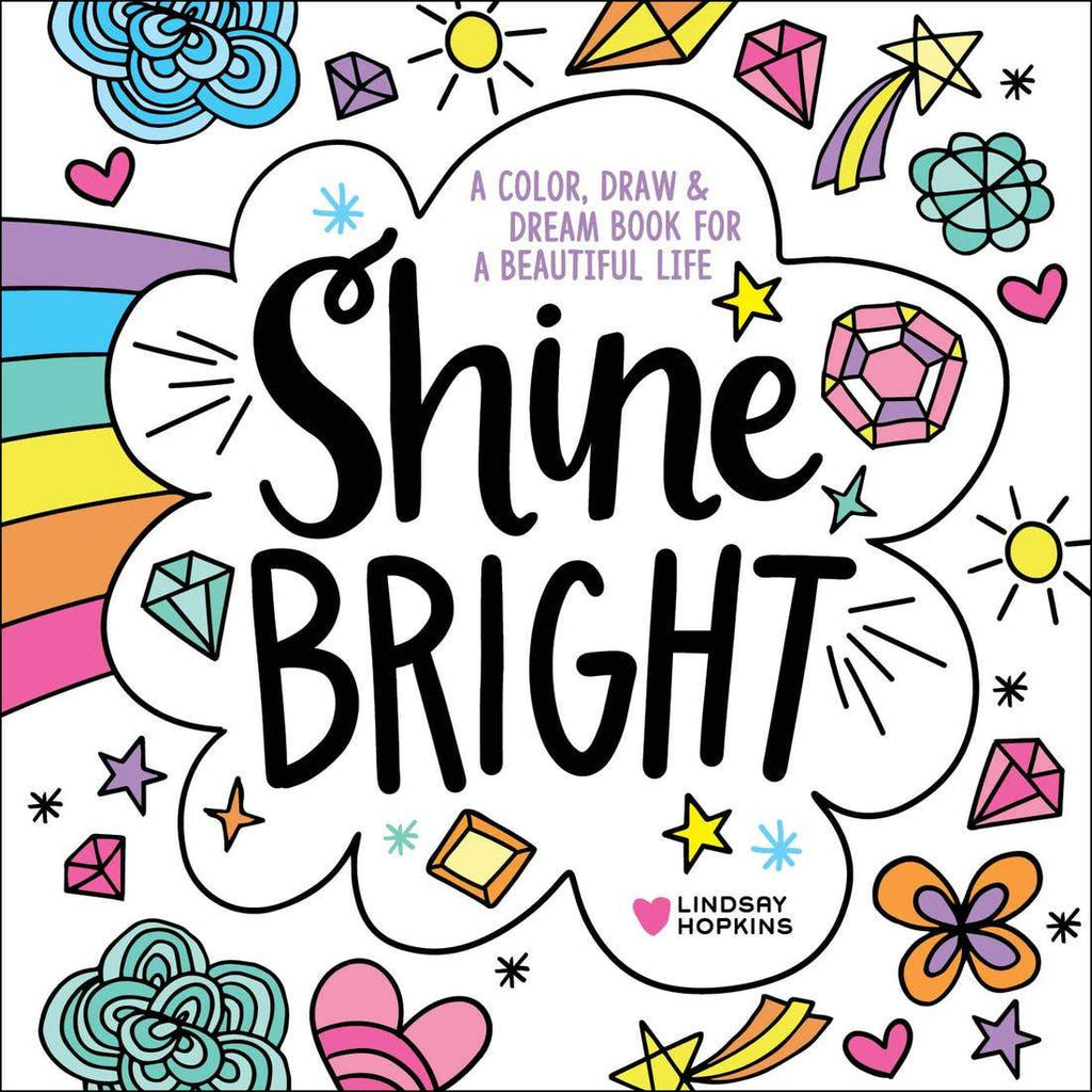 Shine Bright: A Color, Draw, and Dream Book for a Beautiful Life