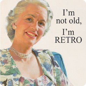'I'm Not Old, I'm Retro...' Single Coaster