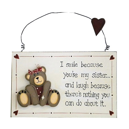 'I Smile Because You're My Sister...' Wood Plaque