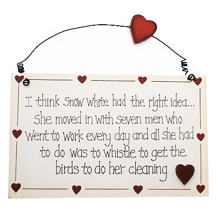 'I Think Snow White Had The Right Idea...' Wood Plaque