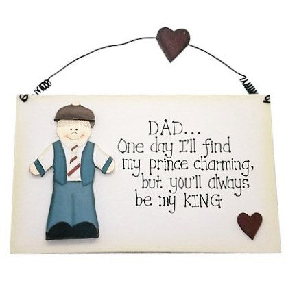 'Dad...One Day I'll Find My Prince Charming...' Wood Plaque