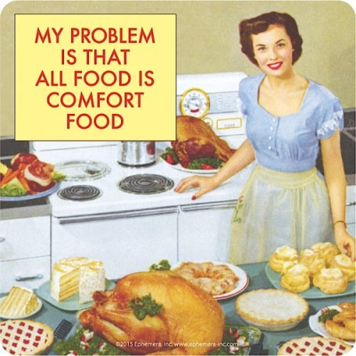 'My Problem Is That All Food Is Comfort Food...' Single Coaster
